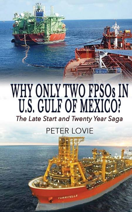 New Book Release: Why Only Two FPSOs in the U S  Gulf of